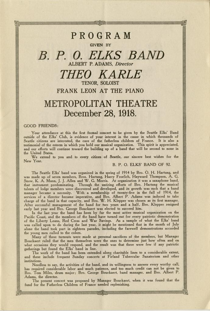 The B.P.O Elks Band, under director Albert P. Adams with tenor soloist Theo Karle, gave a benefit concert on December 28, 1918 for the fatherless children of France.